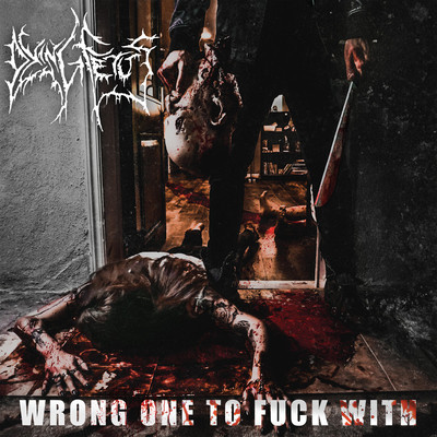 Dying Fetus - Wrong One To Fuc...