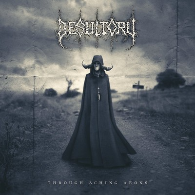 Desultory - Through Aching Aeo...